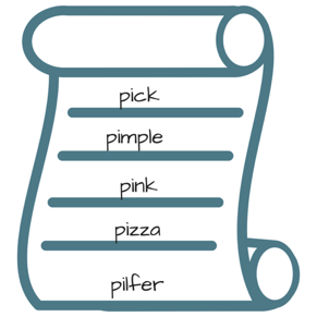 A scroll with the words pick, pimple. pink, pizza, and pilfer on it