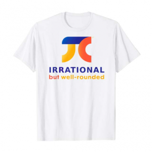 "A t-shirt with a pi symbol and the phrase ""irrational but well-rounded"""
