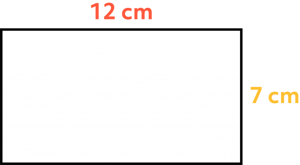 A rectangle with a length of 12 cm and a width of 7 cm